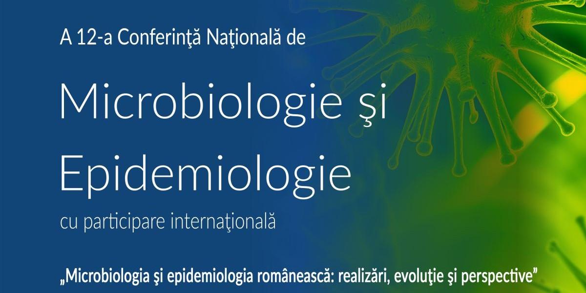 A XII-a Conferință Națională de Microbiologie și Epidemiologie: 14-16 noiembrie 2019
